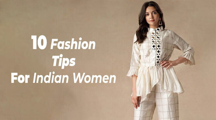 10 Fashion Tips for all Indian women