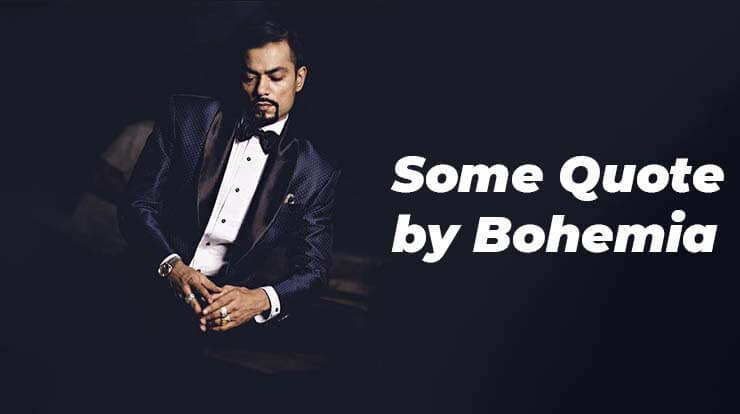 SOME QUOTES BY BOHEMIA
