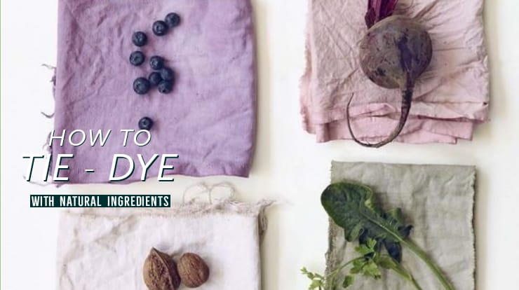 HOW TO TIE-DYE WITH NATURAL INGREDIENTS?