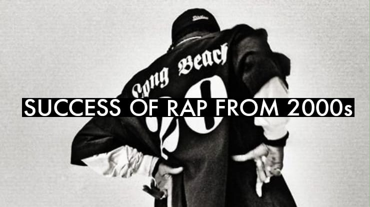 SUCCESS OF RAP FROM 2000s